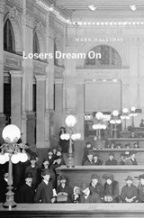 Losers Dream on | Mark Halliday |