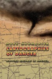 Monmonier, M: Cartographies of Danger - Mapping Hazards in A