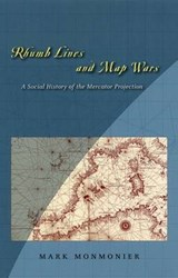 Rhumb Lines and Map Wars - A Social History of the  Mercator Projection | Mark Monmonier |