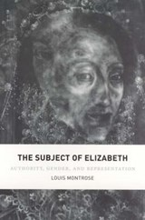 The Subject of Elizabeth - Authority, Gender and Representation | Louis Montrose |