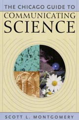 The Chicago Guide to Communicating Science | Scott L. Montgomery |