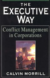 The Executive Way - Conflict Management in Corporations (Paper) | Calvin Morrill |
