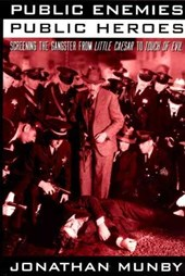 Public Enemies, Public Heroes - Screening the Gangster from Little Caesar to Touch of Evil (Paper)