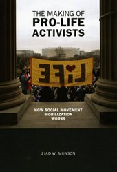 The Making of Pro-Life Activists - How Social Movement Mobilization Works