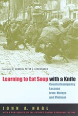 Learning To Eat Soup With A Knife | John A. Nagl |