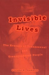 Invisible Lives - The Erasure of Transsexual & Transgendered People | Viviane Namaste |