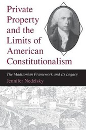 Private Property & the Limits of American Constitutionalism (Paper)