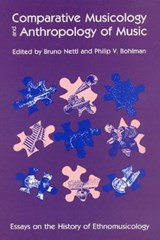 Comparative Musicology and Anthropology of Music | Bruno Nettl ; Philip V. Bohlman |
