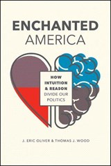 Enchanted America | J Eric Oliver ; Thomas J Wood |
