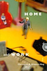 Home & Work - Negotiating Boundaries through Everyday Life (Paper) | Christena E Nippert-eng |