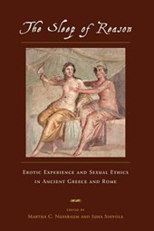 The Sleep of Reason - Erotic Experience & Sexual Ethics in Ancient Greece & Rome