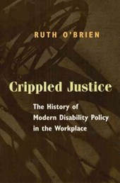 Crippled Justice - The History of Modern Disabiltiy Policy in the Workplace