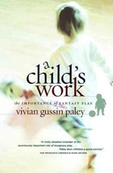 A Child's Work | Vivian Gussin Paley |