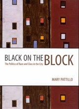 Black on the Block - The Politics of Race and Class in the City | M Pattillo |
