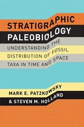 Stratigraphic Paleobiology - Understanding the Distribution of Fossil Taxa in Time and Space