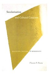 Secularization and Cultural Criticism - Religion, Nation and Modernity | Vincent P Pecora |