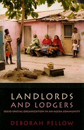 Landlords and Lodgers - Socio-Spatial Organization in Accra Community