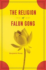 The Religion of Falun Gong | Benjamin Penny |