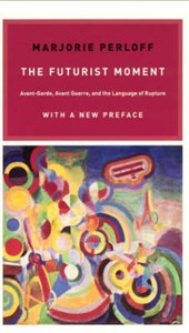 The Futurist Moment - Avant-Garde, Avant Guerre and the Language of Rupture