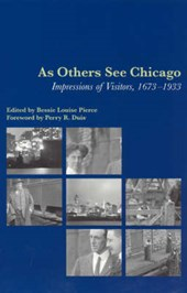 As Others See Chicago - Impressions of Visitors, 1673-1933 | Bessie Louise Pierce |