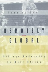 Remotely Global - Village Modernity in West Africa (Paper) | Charles Piot |