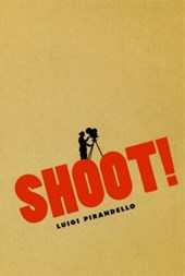 Pirandello, L: Shoot! - The Notebooks of Serafino Gubbio, Ci