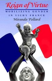 Reign of Virtue - Mobilizing Gender in Vichy France (Paper)