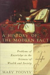 A History of the Modern Fact - Problems of Knowledge in the Sciences of Wealth & Society