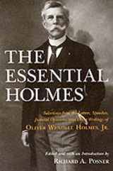 The Essential Holmes - Selections from the Letters, Speeches, Judicial Opinions, & Other Writings of Oliver Wendell Holmes Jr (Paper) | Oliver Wendell Holmes |