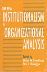 The New Institutionalism in Organizational Analysis | Powell |
