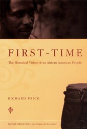 First-Time - The Historical Vision of an African American People | Richard Price |