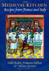 The Medieval Kitchen - Recipes from France & Italy