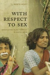 With Respect to Sex - Negotiating Hijra Identity in South India