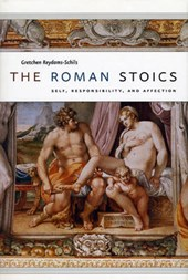 The Roman Stoics - Self, Responsibility  and Affection