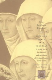 Life & Death in a Venetian Convent - The Chronicle & Necrology of Corpus Domini 1395-1436