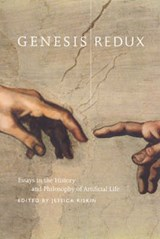 Genesis Redux - Essays in the History and Philosophy of Artificial Life | Jessica Riskin |