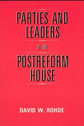 Parties & Leaders in the Postreform House (Paper)