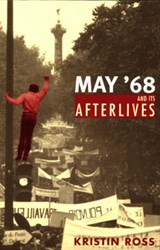 May '68 and Its Afterlives | Kristin Ross |