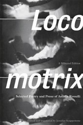 Locomotrix - Selected Poetry and Prose of Amelia Rosselli
