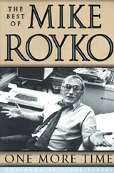 One More Time | Royko, Mike ; Wille, Lois |