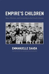 Empire's Children - Race, Filiation and Citizenship in the French Colonies