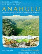 Anahulu - The Anthropology of History in the Kingdom of Hawaii V 1 (Paper)
