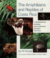The Amphibians and Reptiles of Costa Rica - A Herpetofauna between Two Continents between Two Seas