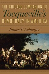The Chicago Companion to Tocqueville's Democracy in America | James Schleifer |
