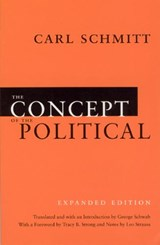 The Concept of the Political Expanded Edition | Carl Schmitt & George Schwab |