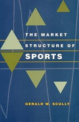 The Market Structure of Sports (Paper) | Scully |