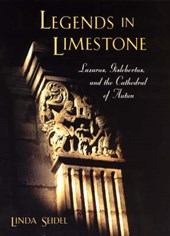 Legends in Limestone - Lazarus,Gislebertus, and the Cathedral of Autun