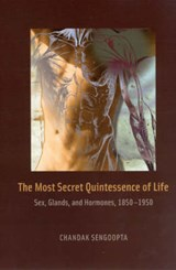 The Most Secret Quintessence of Life | Chandak Sengoopta |