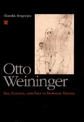 Otto Weininger - Sex, Science & Self in Imperial Vienna