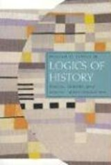 Logics of History - Social Theory and Social Transformation | William H Sewell |